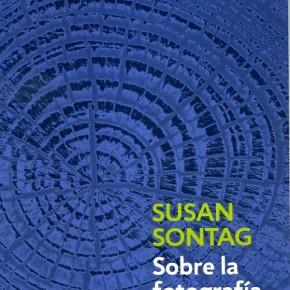 SOBRE LA FOTOGRAFÍA / Susan Sontag
