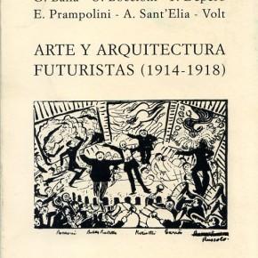 ARTE Y ARQUITECTURA FUTURISTAS (1914-1918) / NUEVO LIBRO