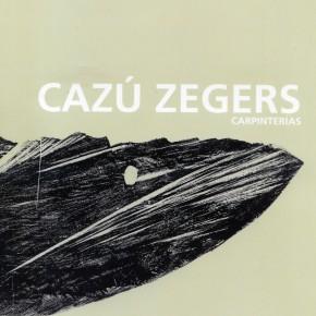 CAZÚ ZEGERS: CARPINTERÍAS / NUEVOS LIBROS