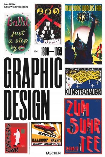 Graphic Design: Vol. 1 1890-1959 Jens Müller. Taschen, 2017 .